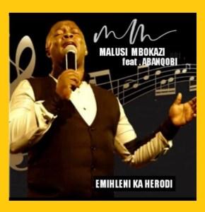 Malusi Mbokazi – Emihleni Ka Herodi ft. Abanqobi