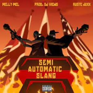 Melly Mel – Semi Automatic Slang ft Ruste Juxx
