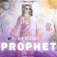 Die Kolonie - Prophet