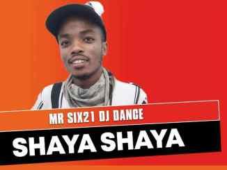 Shaya Shaya – Mr Six21 DJ Dance