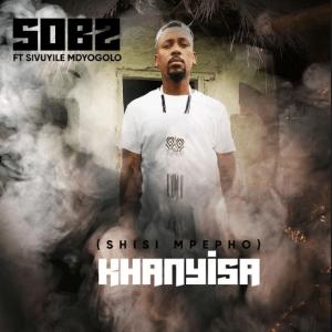 Sobz – Khanyisa ft SivuyileMdyogolo