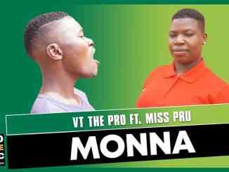 VT The Pro – Monna ft Miss pru