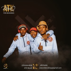 ATK MusiQ Ft. Tman Xpress – Somatekisi,ATK MusiQ – Korobela ft. Mkeyz & Sinny Man Que