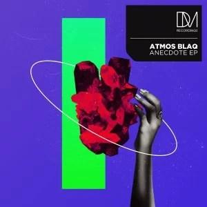 EP: Atmos Blaq – Anecdote