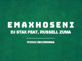 DJ Stax – Emaxhoseni ft. Russell Zuma