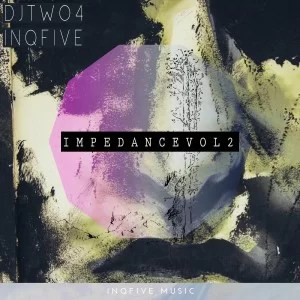 DJ Two4 & InQfive – Impedance, Vol. 2 EP
