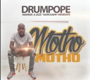 Drum Pope – Motho ft Mapara A Jazz, Kapa Kapa & Venerate