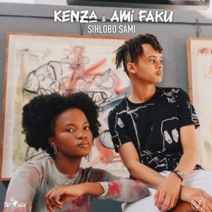 Kenza & Ami Faku – Sihlobo Sami