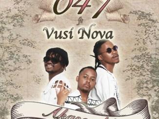 047 ft. Vusi Nova – Akasemhle