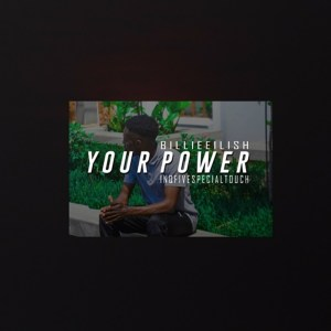 Billie Eilish – Your Power (InQfive Special Touch)