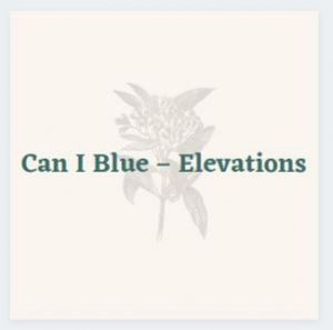 Can I Blue – Elevations