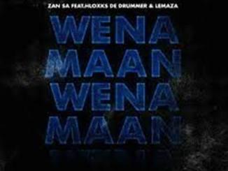 Djy Zan SA Ft. Hloxks De Drummer & Lemaza – Wena Maan
