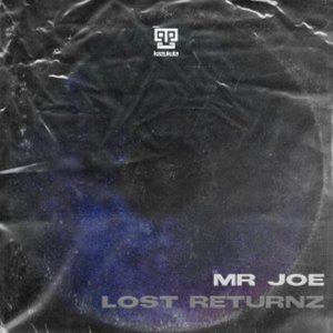 Mr Joe – Lost Returnz EP