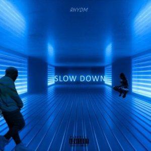 Rhydm – Slowing Down