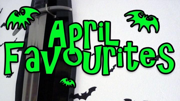 April 2015 Favourites
