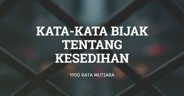 Kata-kata mutiara untuk yang sedang dilanda kesedihan