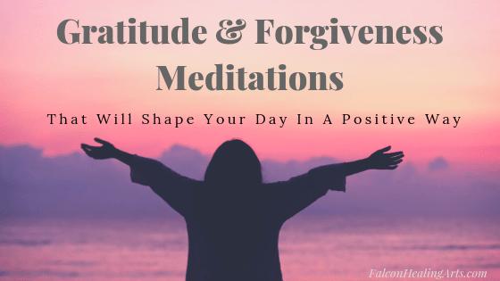 Gratitude and Forgiveness Meditations