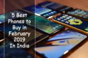 5-Best-Phones-to-Buy-in-February-2019-In-India