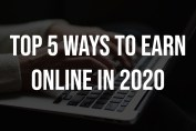 Top 5 Ways to Earn Online in 2020