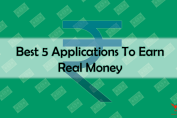 Best 5 Applications To Earn Real Money.