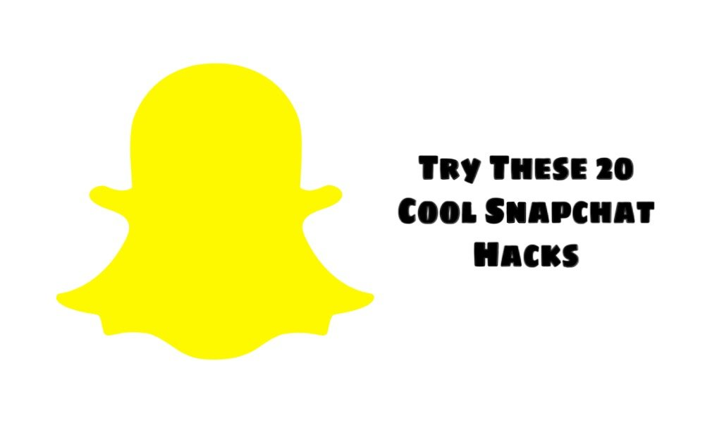 Try these 20 Cool Snapchat Hacks: Features and Tricks in