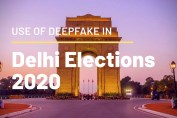 Use of Deepfake in Delhi Elections 2020