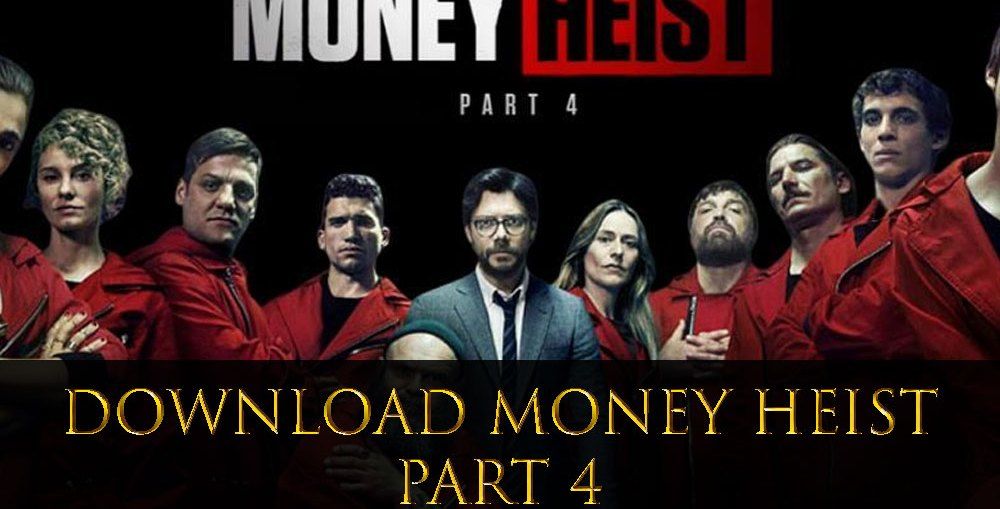 Download Money Heist session 4 for free
