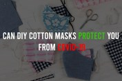 Can DIY Cotton Masks protect you from COVID-19