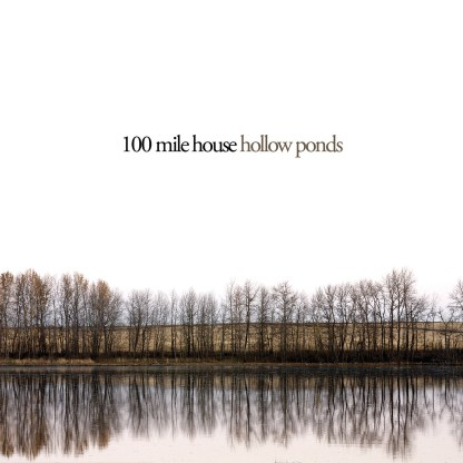 Cover shot of 100 mile house - Hollow Ponds