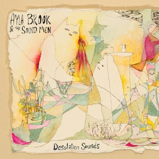 Cover shot of Ayla Brook & The Sound Men - Desolation Sounds