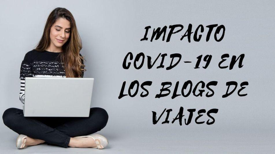 impacto covid-19 en los blogs de viajes