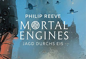Rezension: Mortal Engines – Jagd durchs Eis