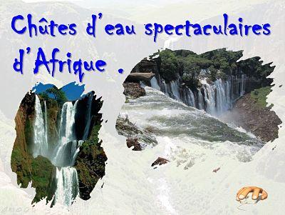 Chutes d'eau spectaculaires d'Afrique