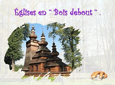 Eglises en bois debout
