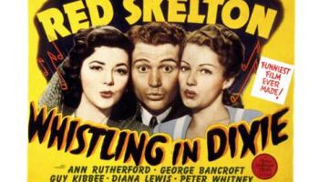 Whistling in Dixie, starring Diana Lewis, Red Skelton, Ann Rutherford