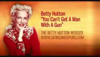 You Can't Get a Man With a Gun song lyrics - written by Irving Berlin, performed by Betty Hutton in Annie Get Your Gun