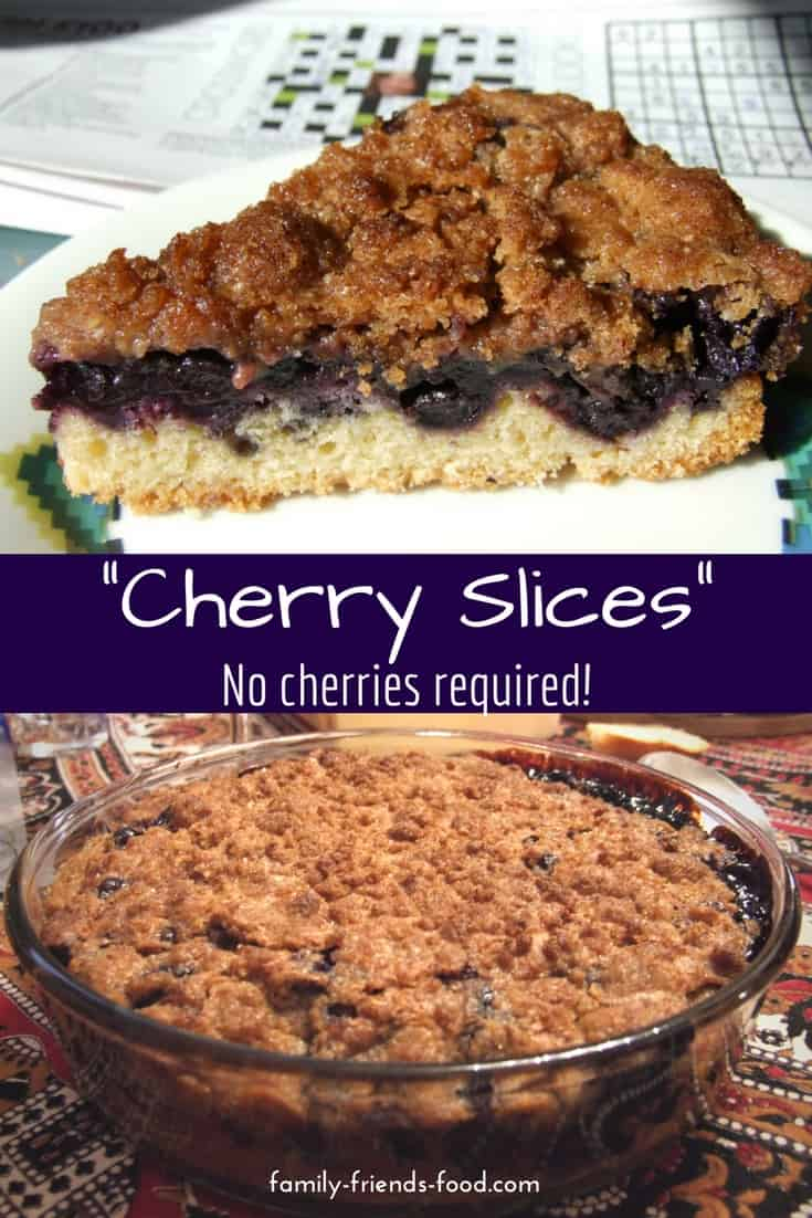 Use whatever fruit you like in these 'cherry slices'! Apple, blueberry and apricot are all delicious. A cinnamon-sugary topping forms a sweet crust over the fruit, to create a wonderful cake or pudding. Yum!