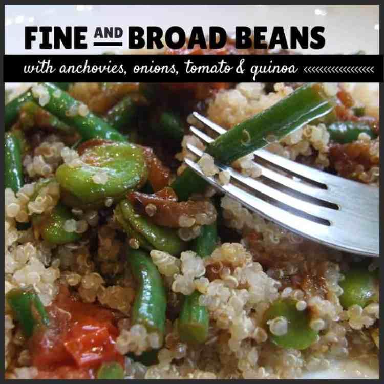 fine & broad beans with anchovies, onions, tomato & quinoa