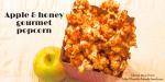 apple & honey gourmet popcorn