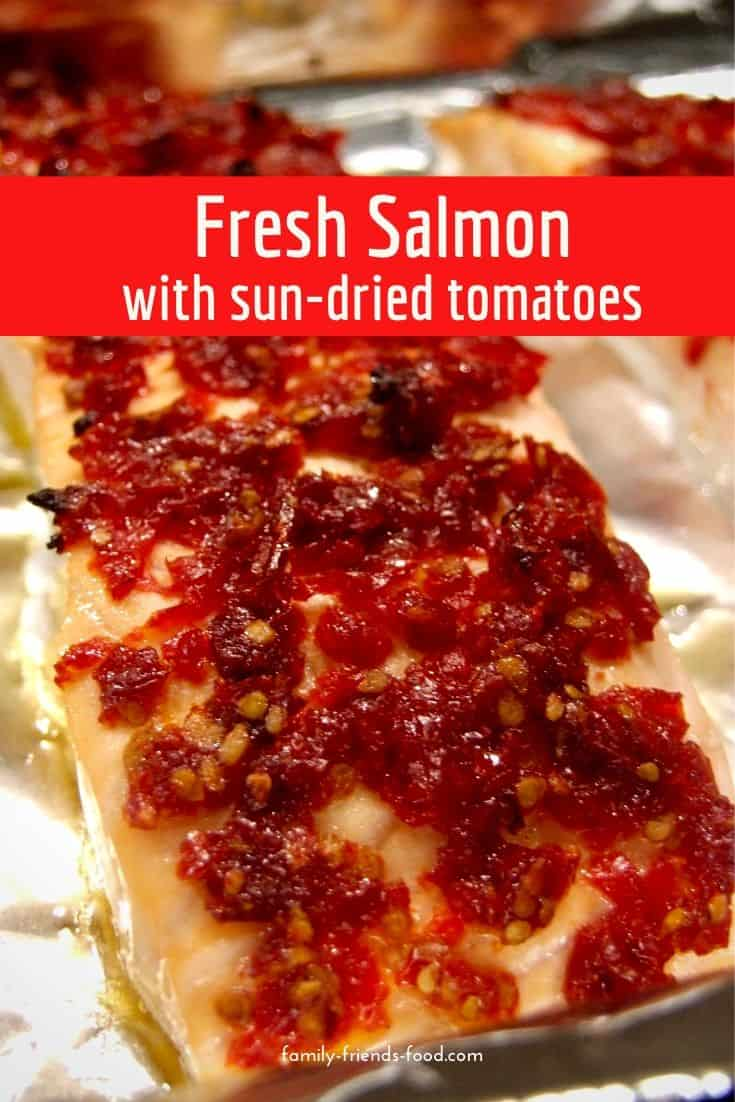 Delicious moist salmon is baked under a layer of sun-dried tomatoes for a quick and flavourful main dish. Just 3 ingredients and ready to eat in 15 minutes!