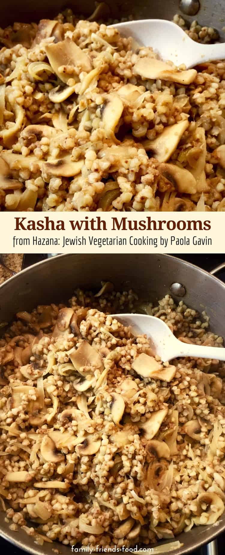Nutty, buttery, savoury kasha with mushrooms recipe, taken from Paola Gavin's book Hazana: Jewish Vegetarian Cooking. A delicious dish plus a book review!