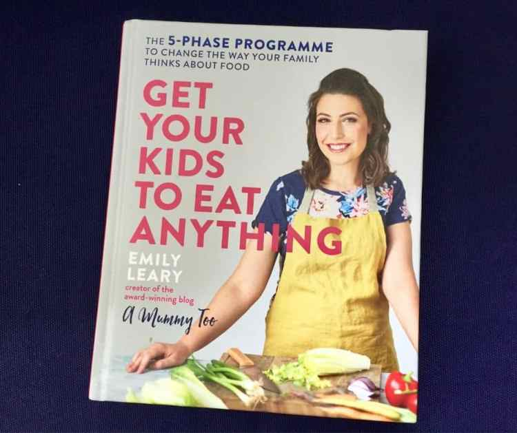 Get Your Kids to Eat Anything by Emily Leary.