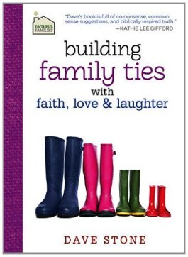 Building Family Ties With Faith, Love And Laughter