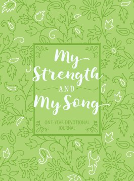 My Strength And My Song: One-Year Devotional Journal