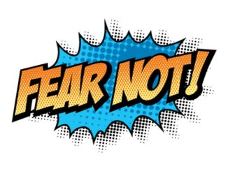 Do Not Let Fear Control You