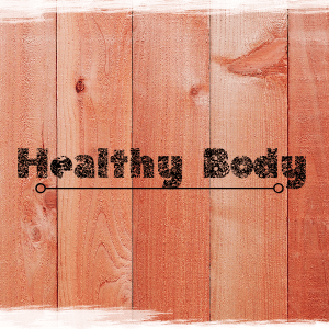 Family and Bible Categories image Healthy body 300x300