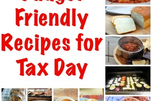 Budget Friendly Recipes for Tax Day