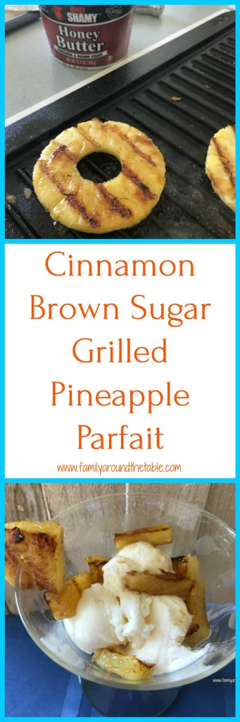 Cinnamon brown sugar grilled pineapple parfaits are a delicious finale to a summer gathering.