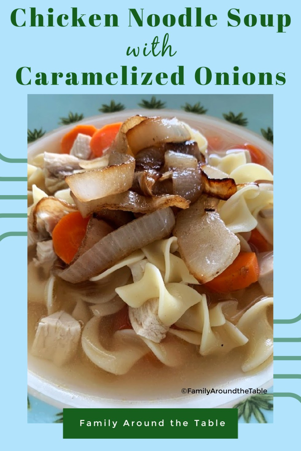 Chicken noodle soup with caramelized onions Pinterest image.