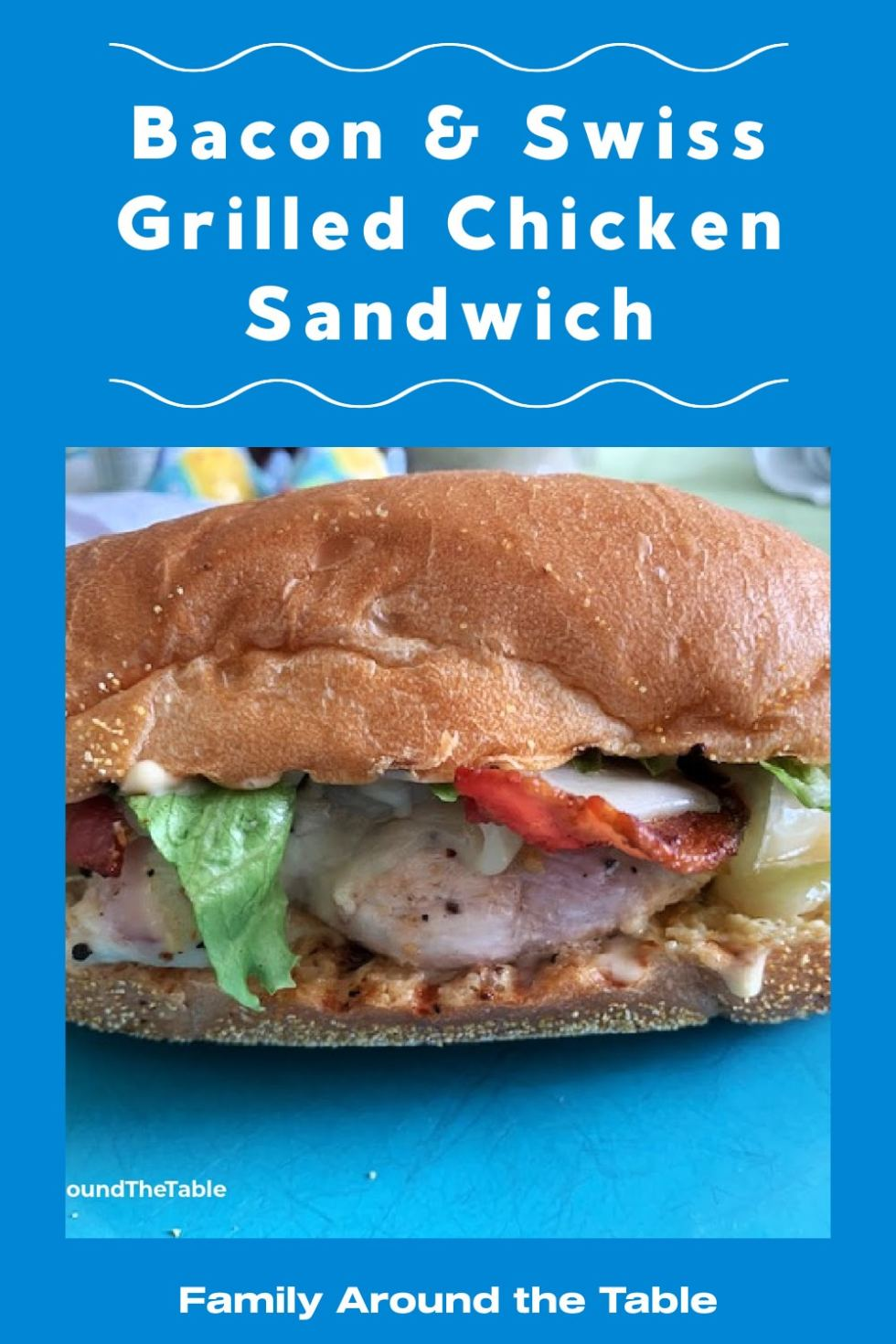 Bacon and Swiss Grilled Chicken Sandwich Pinterest image.